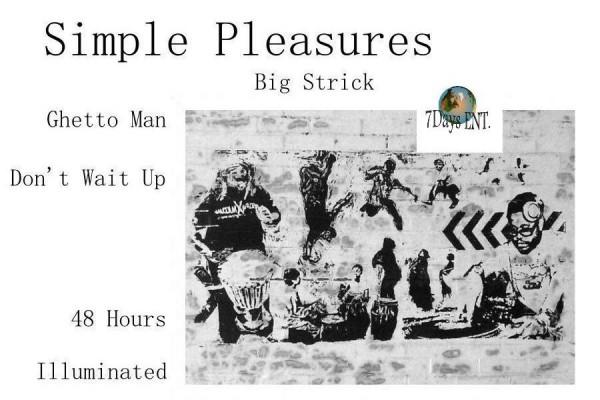 Big_Strick_-_Simple_Pleasures_bw_wall1