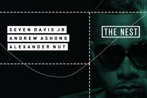 Preview: Seven Davis Jr + Andrew Ashong + Alexander Nut at The Nest