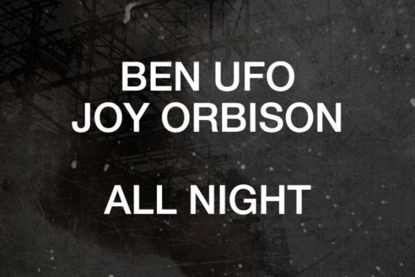 Ben UFO b2b Joy Orbison