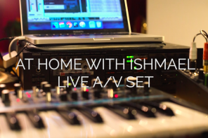 Bristol Spotlight: at home with Ishmael (live A / V set)