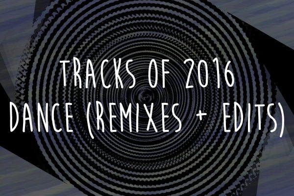 Tracks of 2016 - Remixes