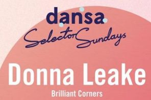 Donna Leake plays this month's dansa Selector Sundays