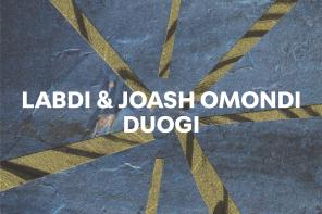 Day 26: Labdi & Joash Omondi – Duogi